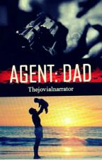 AGENT: DAD by Thejovialnarrator