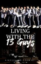 Living with the 13 Guys? (On-hold) by Ajai_Kim
