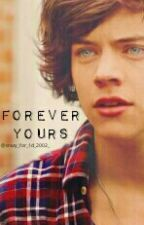 Forever Yours (sequel to You're Mine) /harry styles by shewhoisart
