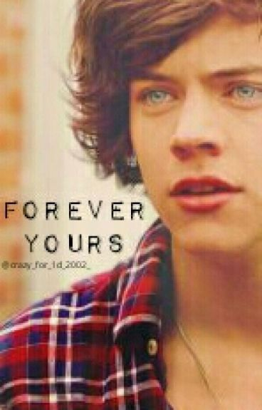 Forever Yours (sequel to You're Mine) /harry styles