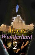 Alex in Wonderland 2 by HappilyEverAfter19