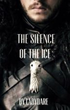 The silence of the ice (Jon snow fan-fic ) by LadyDare