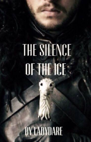 The silence of the ice (Jon snow fan-fic )