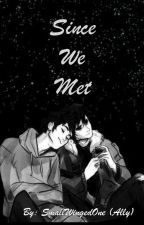 Since We Met (Percy Jackson Fanfiction) AU by SmallWingedOne