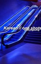 Korean || One Shots by ohbuingbuing