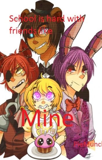 School is hard with friends like MINE!- (human) Fnaf x reader
