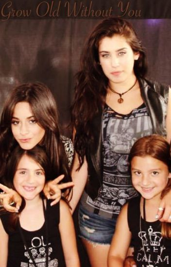 Grow Old Without You (A Camren Story)