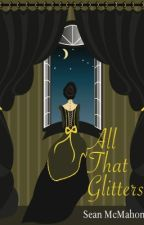 All That Glitters: A Maggie Power Adventure (Maggie Power #2) *Unedited version* by SeanMcMahon