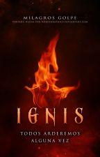 Ignis: Todos ardemos alguna vez   #1   by meg-books