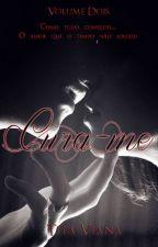 Cura - me.Livro 2Liam e Liza by rita29viana