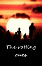 the rotting ones by lifeloser
