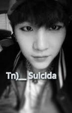 [TERMINADA] [Tn]__ Suicida |Suga| by camy126