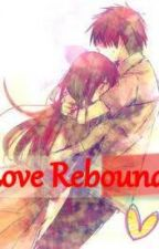 Love Rebound ♥ by PrettyGuardianAngel