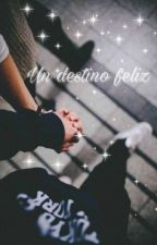 Un destino feliz (Mark y tu) by catalina1097