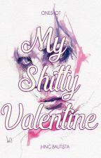 My Sh!tty Valentine by JhingBautista