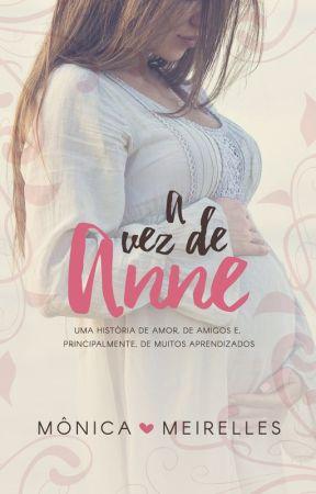 A vez de Anne [Completo] by MonicaMeirellesdC