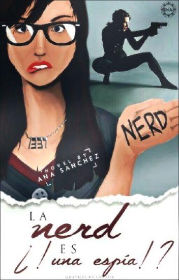 La nerd es ¿¡ una espía ?!
