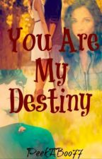 You Are my Destiny(One Direction FanFic) by PeekABoo77