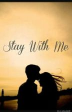 Stay With Me by demonhunting_demigod