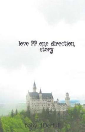 love ?? (one direction story) by styles1DERFUL