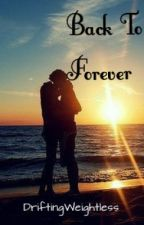 Back To Forever ( A One Direction Fan-Fiction) by DriftingWeightless