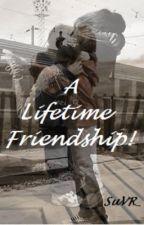 A Lifetime Friendship! by _SuVR_