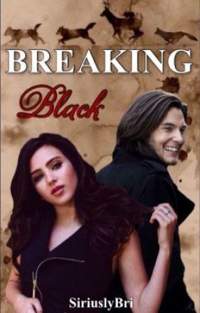 Breaking Black (A Sirius Black Love Story) by brianne867