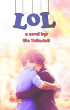 L.O.L (Lost of Love) [Larry/Zayki] by StoryStefanYuki