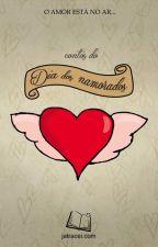 Contos do Dia dos Namorados (1ª Edição) by jatracei
