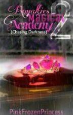 Royalties Magical Academy 2: Chasing Darkness by yiruuma_