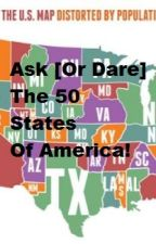 Ask [Or Dare] The 50 States Of America! by American_Hylian