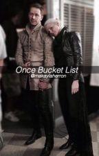 Once Bucket  List by makaylaherron