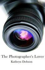 The Photographer's Lover by KathrynRuthD