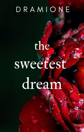 Dramione Erotica - The Sweetest Dream by WanderMore827
