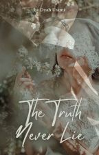 The Truth Never Lie | Completed by DyahUtami