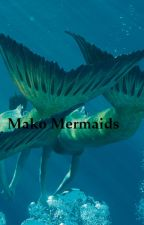 Mako Mermaids(Book Two) by Billejeangirl24