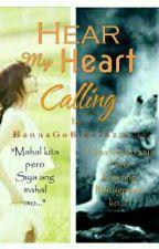 HEAR MY HEART CALLING by HannaGoBlueJazmine