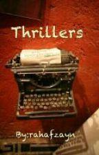 Thrillers (SLOW UPDATES) by rahafzayn