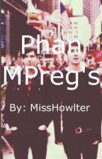Phan • MPreg's by MissHowlter