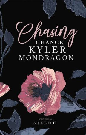 Chasing Chance Kyler Mondragon (ON-GOINg) by ajelou