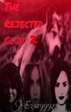 The Rejected Club 2 by EZA199923