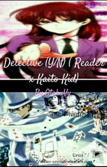 Detective (Y/N) ( Reader x Kaito Kid)