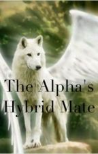 The Alpha's Hybrid Mate by destinymoonflower