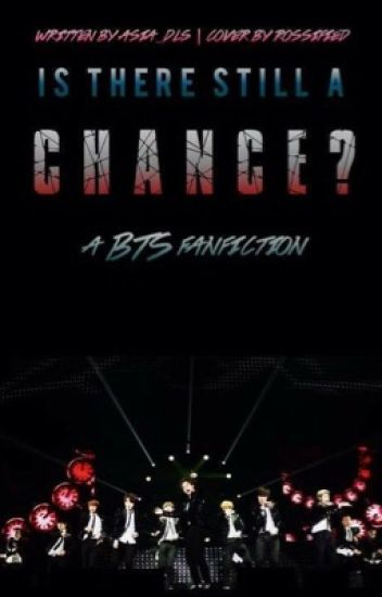 IS THERE STILL A CHANCE? (BULLETPROOF GIRLS BOOK2 COMPLETED)