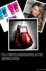 I'm a fighter under cover as the schools Nerd by amarni12