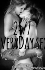 24/7 Everyday Sex by StupidityWriter