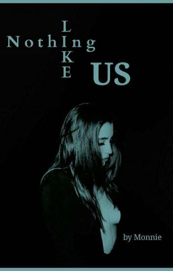 Nothing like us (Lauren/You)