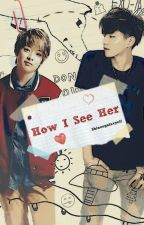 How I See Her by shineegalaxyelf