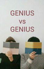 Genius VS Genius by DreamerwhoDREAMS