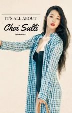 It's All About Choi Sulli by grussiaa